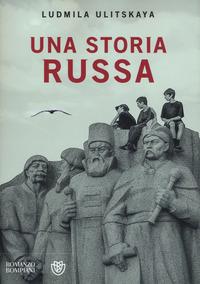 Una Una storia russa - Ulitskaya Ludmila - wuz.it