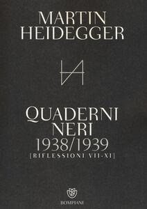 Foto Cover di Quaderni neri 1938-1939. Riflessioni VII-XI, Libro di Martin Heidegger, edito da Bompiani