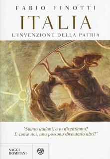 Italia. L'invenzione della patria - Fabio Finotti - copertina