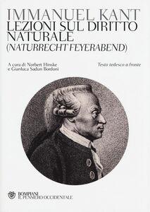 Foto Cover di Lezioni sul diritto naturale (Naturrecht Feyerabend). Testo tedesco a fronte, Libro di Immanuel Kant, edito da Bompiani