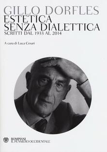 Camfeed.it Estetica senza dialettica. Scritti dal 1933 al 2014 Image