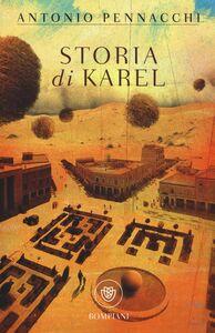 Foto Cover di Storia di Karel, Libro di Antonio Pennacchi, edito da Bompiani