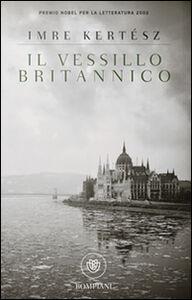 Libro Il vessillo britannico Imre Kertész