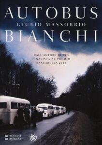 Foto Cover di Autobus bianchi, Libro di Giulio Massobrio, edito da Bompiani
