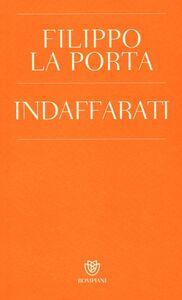 Libro Indaffarati Filippo La Porta