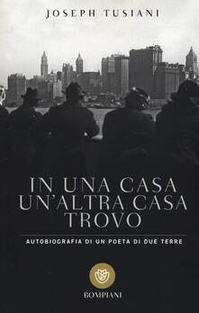 In una casa unaltra casa trovo. Autobiografia di un poeta di due terre.pdf
