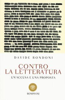 Contro la letteratura. Un'accusa e una proposta - Davide Rondoni - copertina