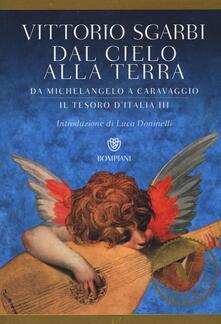 Voluntariadobaleares2014.es Dal cielo alla terra. Da Michelangelo a Caravaggio. Il tesoro d'Italia. Vol. 3 Image