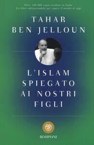Libro L' Islam spiegato ai nostri figli Tahar Ben Jelloun