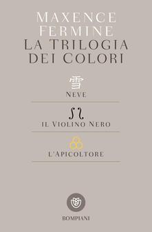 La trilogia dei colori: Neve-Il violino nero-Lapicoltore.pdf