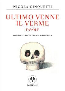 Libro Ultimo venne il verme Nicola Cinquetti 0