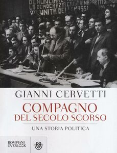 Libro Compagno del secolo scorso. Una storia politica Giovanni Cervetti