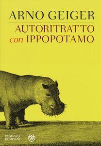 Foto Cover di Autoritratto con ippopotamo, Libro di Arno Geiger, edito da Bompiani