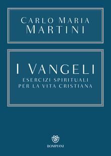 I Vangeli. Esercizi spirituali per la vita cristiana.pdf