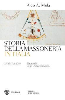 Storia della massoneria in Italia. Dal 1717 al 2018. Tre secoli di un Ordine iniziatico.pdf