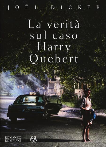la verit%C3%A0 sul caso harry quebert libro  La verità sul caso Harry Quebert - Joël Dicker - Libro - Bompiani ...