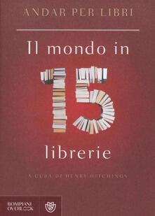 Antondemarirreguera.es Andar per libri. Il mondo in 15 librerie Image