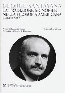 Libro La tradizione signorile nella filosofia americana e altri saggi George Santayana