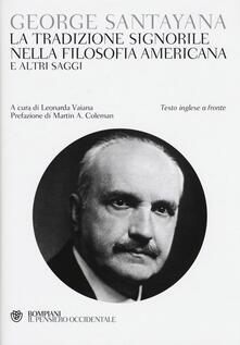 La tradizione signorile nella filosofia americana e altri saggi