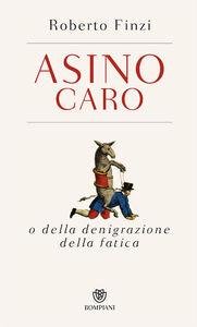 Libro Asino caro o della denigrazione della fatica Roberto Finzi