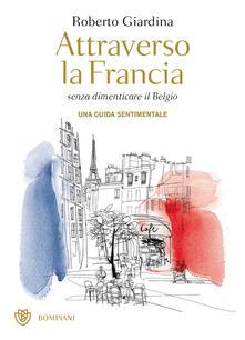 Nicocaradonna.it Attraverso la Francia senza dimenticare il Belgio. Una guida sentimentale Image