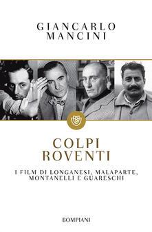 Grandtoureventi.it Colpi roventi. I film di Longanesi, Malaparte, Montanelli e Guareschi Image