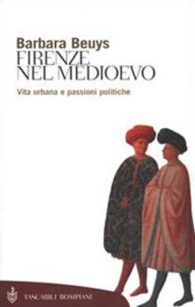 Listadelpopolo.it Firenze nel Medioevo. Vita urbana e passioni politiche (1250-1530) Image