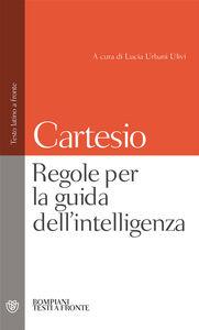 Libro Regole per la guida dell'intelligenza. Testo latino a fronte Renato Cartesio
