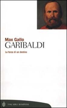 Garibaldi. La forza di un destino.pdf