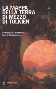Libro La mappa della Terra di mezzo di Tolkien Luca Michelucci , Paolo Gulisano