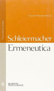 Foto Cover di Ermeneutica. Testo tedesco a fronte, Libro di Friedrich D. Schleiermacher, edito da Bompiani