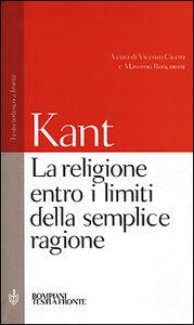 Libro La religione entro i limiti della semplice ragione Immanuel Kant