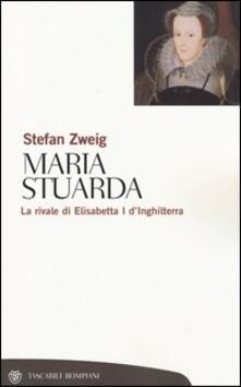 Maria Stuarda. La rivale di Elisabetta I d'Inghilterra - Stefan Zweig - copertina