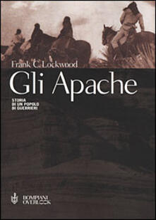 Cocktaillab.it Gli Apache. Storia di un popolo di guerrieri Image