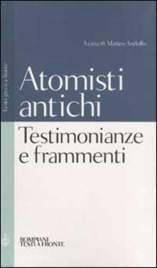 Testimonianze e frammenti degli atomisti antichi. Testo greco a fronte - copertina