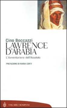 Premioquesti.it Lawrence d'Arabia. L'avventuriero dell'assoluto Image