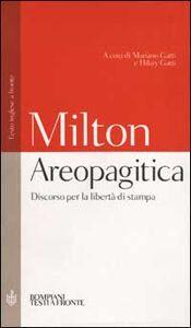 Libro Areopagitica. Discorso per la libertà di stampa. Testo inglese a fronte John Milton