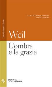 Foto Cover di L' ombra e la grazia, Libro di Simone Weil, edito da Bompiani