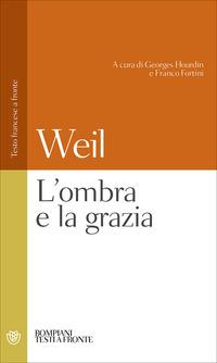 Simone Weil, L'ombra e la grazia, Bompiani