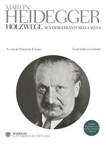 Foto Cover di Holzwege. Sentieri erranti nella selva, Libro di Martin Heidegger, edito da Bompiani