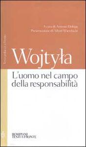 Foto Cover di L' uomo nel campo della responsabilità. Testo polacco a fronte, Libro di Giovanni Paolo II, edito da Bompiani