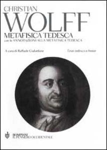 Libro Metafisica tedesca con le annotazioni alla Metafisica tedesca. Testo tedesco a fronte Christian Wolff