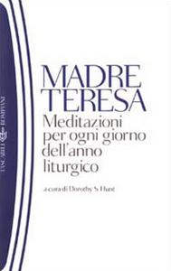 Libro Meditazioni per ogni giorno dell'anno liturgico Teresa di Calcutta (santa)