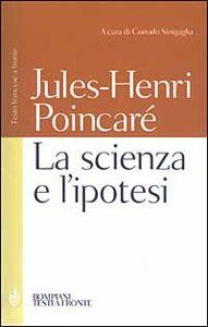 Libro La scienza e l'ipotesi. Testo francese a fronte Jules-Henri Poincaré