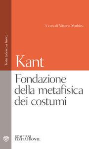 Foto Cover di Fondazione della metafisica dei costumi, Libro di Immanuel Kant, edito da Bompiani