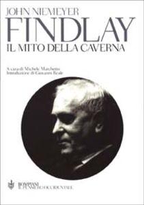 Libro Il mito della caverna. La disciplina della caverna. La trascendenza della caverna (Gifford Lectures 1964-1966) John Findlay Niemeyer