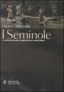 Capturtokyoedition.it I seminole. Il popolo che non si arrese mai all'uomo bianco Image