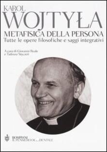 Metafisica della persona. Tutte le opere filosofiche e saggi integrativi.pdf