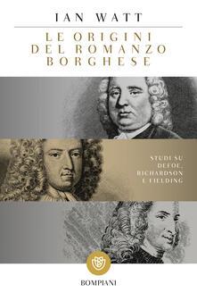 Amatigota.it Le origini del romanzo borghese. Studi su Defoe, Richardson e Fielding Image