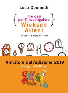 Tre casi per l'investigatore Wickson Alieni - Luca Doninelli - copertina